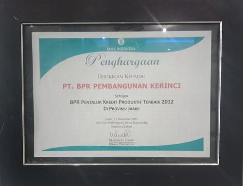 PENGHARGAAN DARI BANK INDONESIA SEBAGAI BPR PENYALUR KREDIT PRODUKTIF TERBAIK PADA TAHUN 2012 DI PROVINSI JAMBI